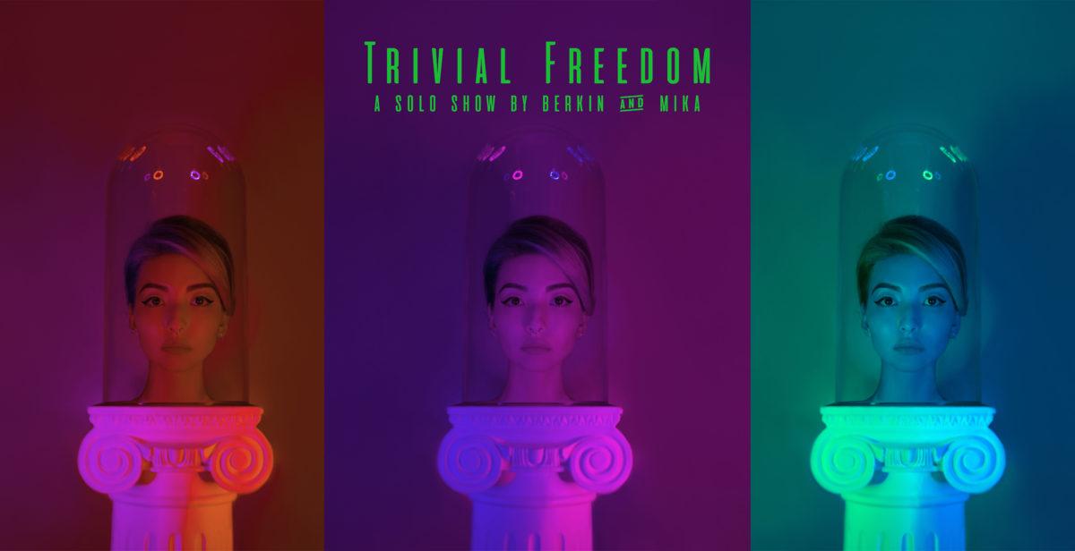 Trivial Freedom көрмесі